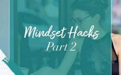 Mindset Hacks: Part 2